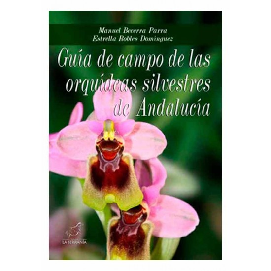 Field Guide to the wild orchids of Andalusia