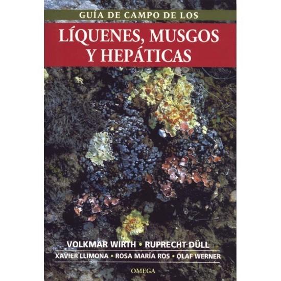 GUÍA DE CAMPO DE LOS LÍQUENES, MUSGOS Y HEPÁTICAS X. Llimona, V. Wirth, R. Düll