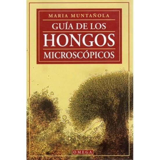 GUÍA DE LOS HONGOS MICROSCÓPICOS M. Muntañola