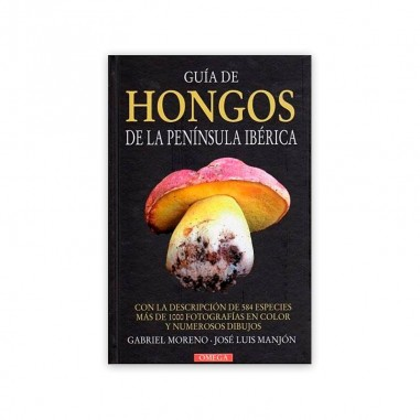 GUIDE TO THE FUNGI OF THE IBERIAN PENINSULA, Gabriel Moreno