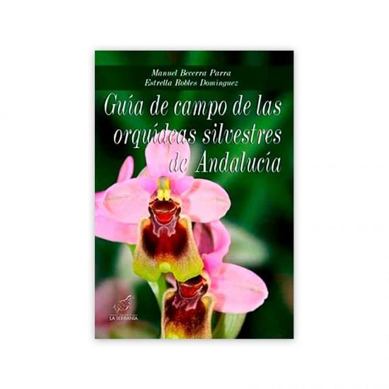 Guía de campo de las orquídeas silvestres de Andalucía