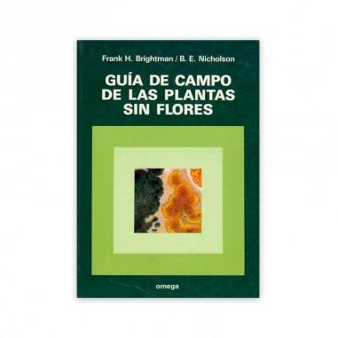 FIELD GUIDE TO THE FLOWERLESS PLANTS F.H. Brightman, B.E. Nicholson