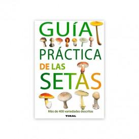 Guía práctica de las setas...