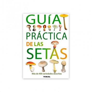 Guía práctica de las setas (Guías...