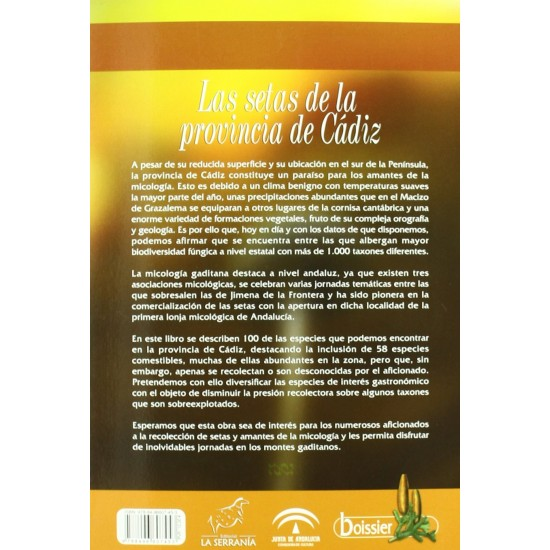 Las setas de la provincia de Cádiz. 100 especies para conocer su riqueza micológica M. BECERRA PARRA y E. ROBLES DOMINGUEZ