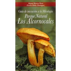 Guía de iniciación a la Micología. Parque Natural Los Alcornocales M. BECERRA PARRA y E. ROBLES DOMINGUEZ