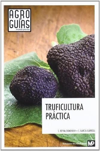 Truficultura práctica S. REYNA DOMENECH y S. GARCÍA BARRERA